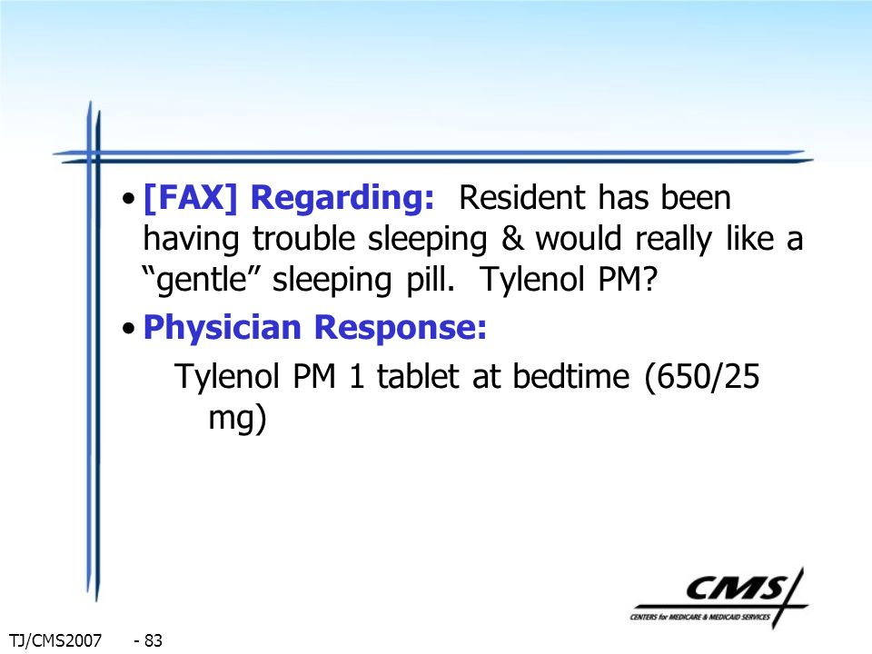 [FAX] Regarding: Resident has been having trouble sleeping & would really like a gentle sleeping pill. Tylenol PM